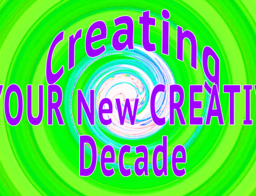 Creating YOUR New CREATIVE Decade