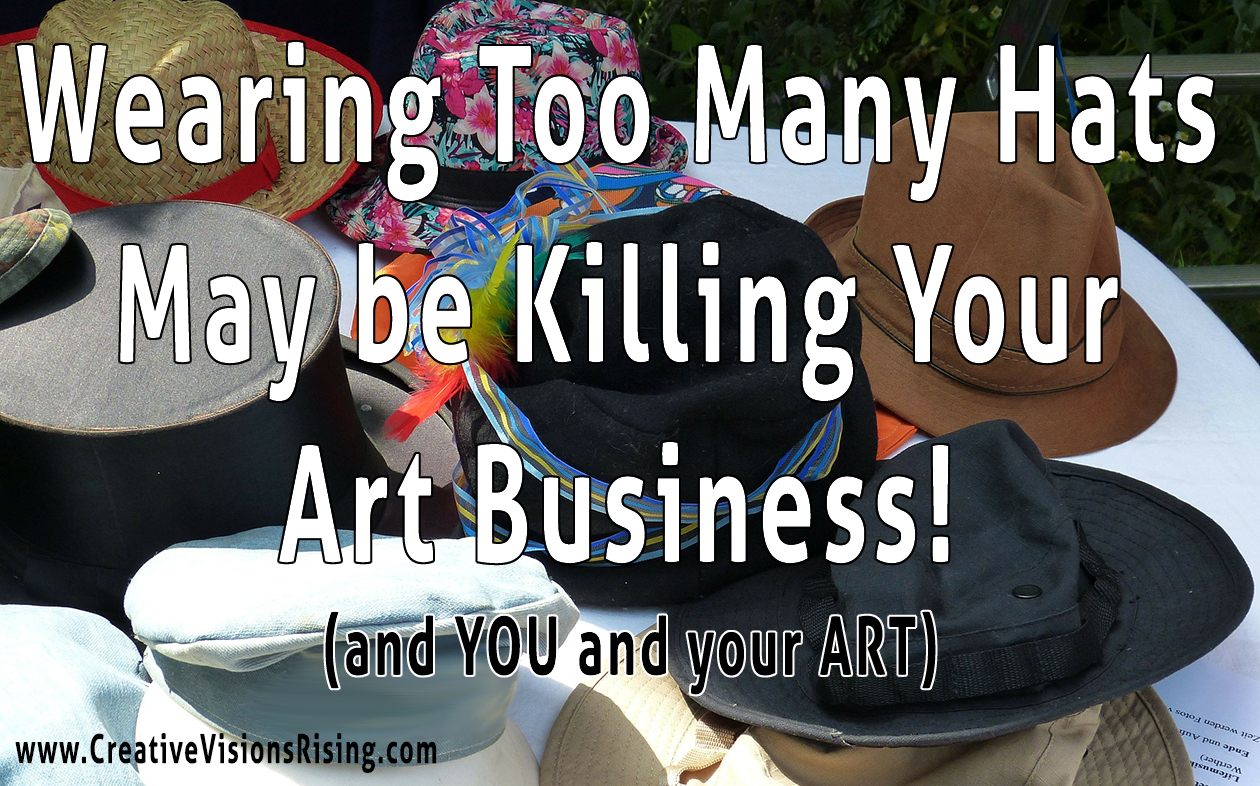 Wearing Too Many Hats in Your Art Business